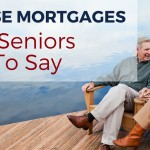 InsideElderCare-Reverse Mortgages-What Seniors Have To Say